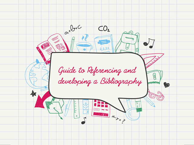 Guide to Referencing and developing a Bibliography