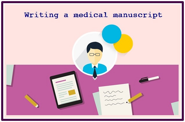 Systematic Approach of Writing a Medical Manuscript