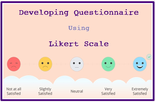 Developing Quantitative Questionnaire through Likert Scale